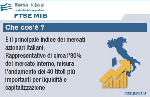 8f95768fd6 ... MIB, in seguito alla fusione tra Borsa Italiana e il London Stock  Exchange inglese. Questo indice coglie circa l'80% della capitalizzazione  di mercato ...